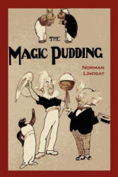 The Magic Pudding: Being the Adventures of Bunyip Bluegum and His Friends (ISBN: 9781614272175)