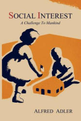 Social Interest: A Challenge to Mankind (ISBN: 9781614270829)
