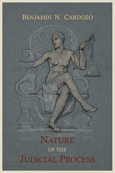 The Nature of the Judicial Process (ISBN: 9781614270294)