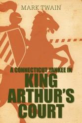 A Connecticut Yankee in King Arthur's Court (ISBN: 9781613821428)