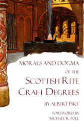Morals and Dogma of the Scottish Rite Craft Degrees (ISBN: 9781613421482)