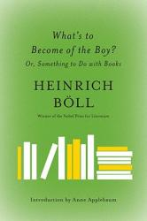 What's to Become of the Boy? : Or, Something to Do with Books (ISBN: 9781612190013)