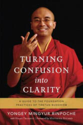 Turning Confusion Into Clarity - Yongey Mingyur (ISBN: 9781611801217)
