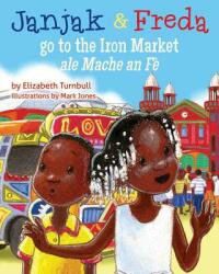 Janjak and Freda Go to the Iron Market (ISBN: 9781611530629)
