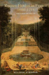 Rococo Fiction in France, 1600-1715 - Allison Stedman (ISBN: 9781611485912)