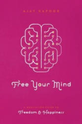 Free Your Mind - A Meditation Guide to Freedom and Happiness (ISBN: 9781611250398)