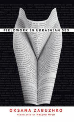 Fieldwork in Ukrainian Sex (ISBN: 9781611090086)