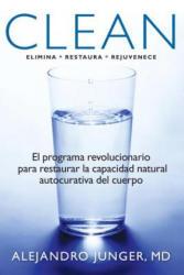 Clean: El Programa Revolucionario Para Restaurar la Capacidad Natural Autocurativa del Cuerpo (ISBN: 9781609803421)