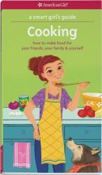 A Smart Girl's Guide: Cooking: How to Make Food for Your Friends, Your Family & Yourself (ISBN: 9781609587369)