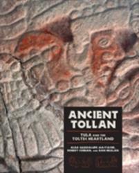 Ancient Tollan - Alba Guadalupe Mastache, Robert H. Cobean, Dan M. Healan (ISBN: 9781607323617)