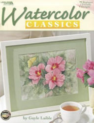 Watercolor Classics - Gayle Laible (ISBN: 9781601402615)