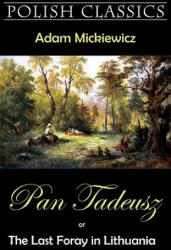 Pan Tadeusz (Pan Thaddeus. Polish Classics) - Adam Mickiewicz (ISBN: 9781595691347)