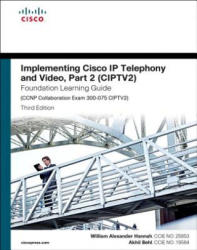 Implementing Cisco IP Telephony and Video, Part 2 (ISBN: 9781587144554)