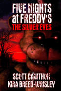Five Nights at Freddy's: The Silver Eyes (ISBN: 9781522771562)