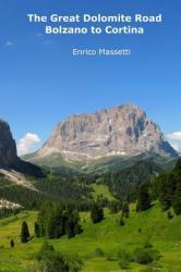 The Great Dolomite Road - Bolzano to Cortina (ISBN: 9781514190173)