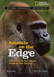 Animals on the Edge: Science Races to Save Species Threatened with Extinction (ISBN: 9781426303586)