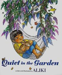 Quiet in the Garden (ISBN: 9780061552076)