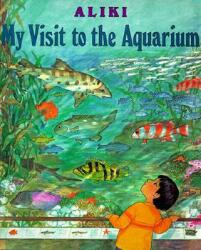 My Visit to the Aquarium (ISBN: 9780064461863)