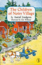 Astrid Lindgren: The Children of Noisy Village (ISBN: 9780140326093)