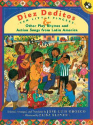 Diez Deditos and Other Play Rhymes and Action Songs from Latin America (ISBN: 9780142300879)