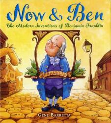 Now & Ben: The Modern Inventions of Benjamin Franklin (ISBN: 9780312535698)