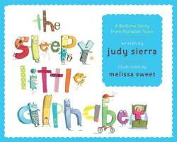 The Sleepy Little Alphabet: A Bedtime Story from Alphabet Town (ISBN: 9780375840029)
