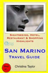 San Marino Travel Guide: Sightseeing, Hotel, Restaurant Shopping Highlights (ISBN: 9781511871143)