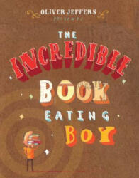 The Incredible Book Eating Boy (ISBN: 9780399247491)