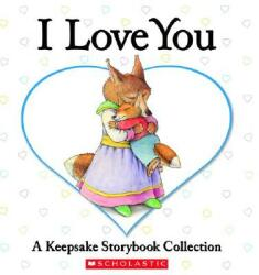 I Love You: A Keepsake Storybook Collection (ISBN: 9780439847995)
