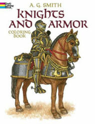 Knights and Armour Colouring Book - A. G. Smith (ISBN: 9780486248431)