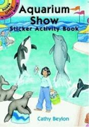 Aquarium Show Sticker Activity Book (ISBN: 9780486409856)
