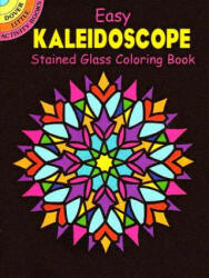 Easy Kaleidoscope Stained Glass Coloring Book - A. G. Smith (ISBN: 9780486441825)