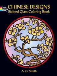 Chinese Designs Stained Glass Coloring Book - A G Smith (ISBN: 9780486451725)