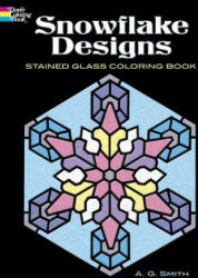 Snowflake Designs Stained Glass Coloring Book (ISBN: 9780486457697)