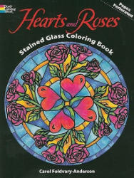 Hearts and Roses Stained Glass Coloring Book - Carol Foldvary-Anderson (ISBN: 9780486470238)