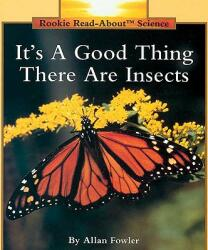 It's a Good Thing There Are Insects (ISBN: 9780516449050)