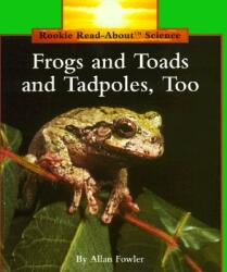Frogs and Toads and Tadpoles, Too (ISBN: 9780516449258)