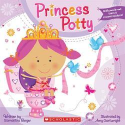 Princess Potty - Samantha Berger, Amy Cartwright (ISBN: 9780545172967)