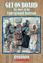 Get on Board: The Story of the Underground Railroad (ISBN: 9780590454193)