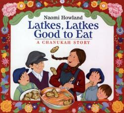 Latkes, Latkes, Good to Eat (ISBN: 9780618492954)