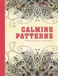 Calming Patterns: Portable Coloring for Creative Adults (ISBN: 9781510705616)
