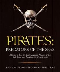 Pirates: Predators of the Seas: A Guide to Real-Life Scallywags and Pillagers of the High Seas, from Blackbeard to Captain Kidd (ISBN: 9781510702851)