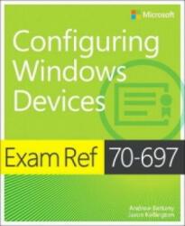 Exam Ref 70-697 Configuring Windows Devices (ISBN: 9781509303014)