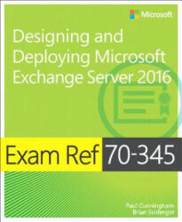 Exam Ref 70-345 Designing and Deploying Microsoft Exchange Server 2016 (ISBN: 9781509302079)