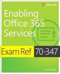 Exam Ref 70-347 Enabling Office 365 Services (ISBN: 9781509300679)