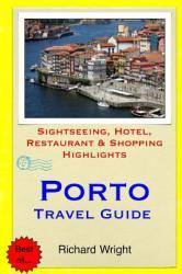 Porto Travel Guide: Sightseeing, Hotel, Restaurant Shopping Highlights (ISBN: 9781508991014)