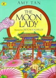 Moon Lady - Amy Tan, Gretchen Schields (ISBN: 9780689806162)