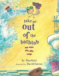 Take Me Out of the Bathtub and Other Silly Dilly Songs (ISBN: 9780689829031)