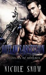 Outlaw's Obsession: Grizzlies MC Romance (ISBN: 9781508893868)