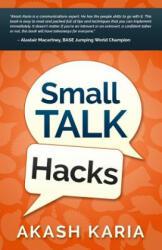 Small Talk Hacks - Akash Karia (ISBN: 9781508781424)